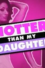 Hotter Than My Daughter: Season 1