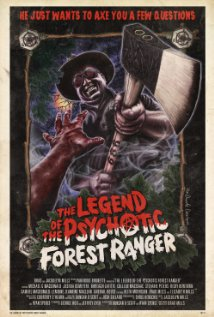 The Legend Of The Psychotic Forest Ranger