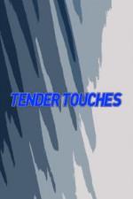 Tender Touches: Season 1