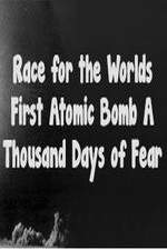 The Race For The World's First Atomic Bomb: A Thousand Days Of Fear