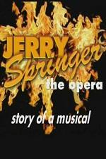 Jerry Springer: The Opera - Story Of A Musical