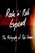 Rock 'n' Roll Exposed: The Photography Of Bob Gruen