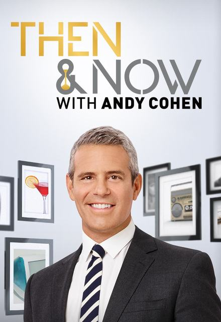 Then And Now With Andy Cohen: Season 1