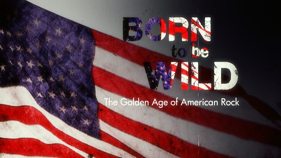 Born To Be Wild: The Golden Age Of American Rock: Season 1