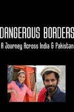 Dangerous Borders: A Journey Across India & Pakistan: Season 1