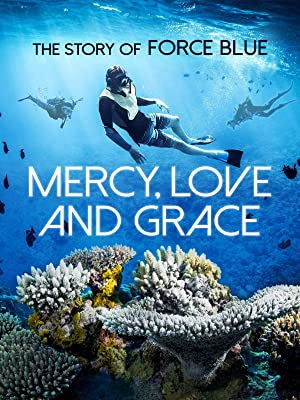 Mercy, Love & Grace: The Story Of Force Blue