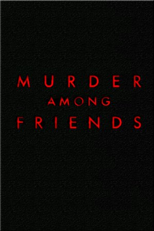 Murder Among Friends: Season 2