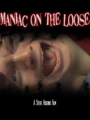 Maniac On The Loose