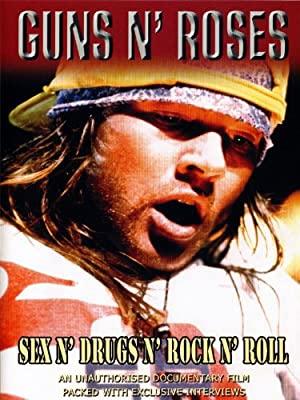 Guns N' Roses: Sex N' Drugs N' Rock N' Roll