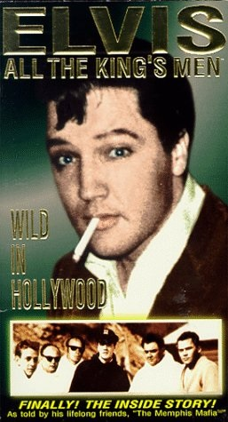 Elvis: All The King's Men (vol. 3) - Wild In Hollywood