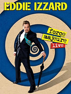 Eddie Izzard: Force Majeure Live