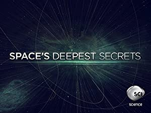 Spaces Deepest Secrets : Season 1