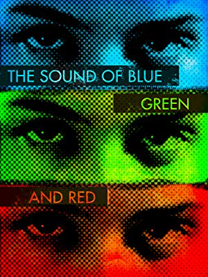 The Sound Of Blue, Green And Red