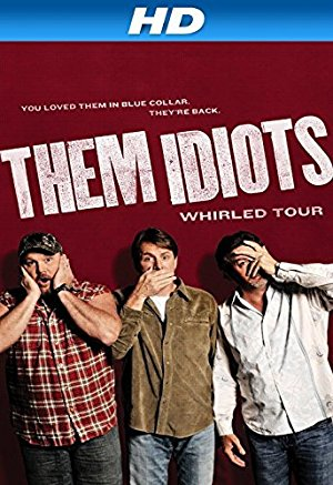 Them Idiots Whirled Tour