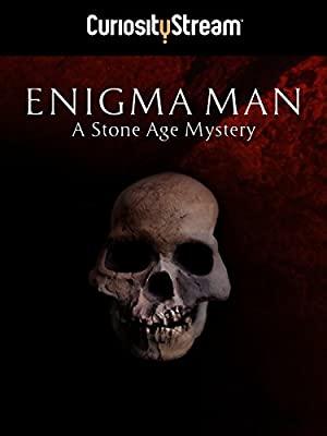 Enigma Man A Stone Age Mystery