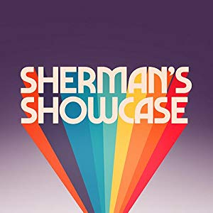 Sherman's Showcase: Season 1