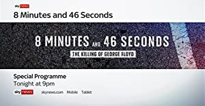 8 Minutes And 46 Seconds: The Killing Of George Floyd