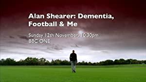 Alan Shearer: Dementia, Football & Me