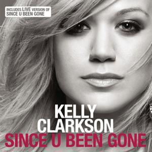 Kelly Clarkson: Since U Been Gone