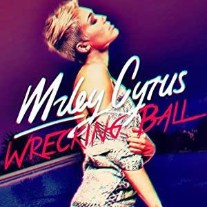 Miley Cyrus: Wrecking Ball