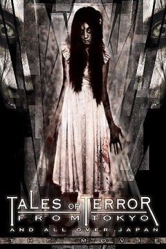 Tales Of Terror From Tokyo And All Over Japan: The Movie