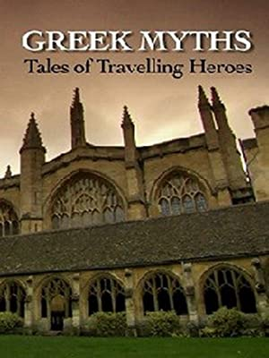 Greek Myths: Tales Of Travelling Heroes