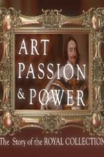 Art, Passion & Power: The Story Of The Royal Collection: Season 1