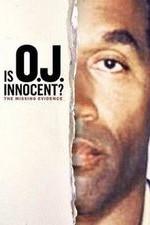 Is Oj Innocent? The Missing Evidence: Season 1