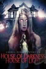Andrea Perron: House Of Darkness House Of Light