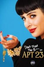 Don't Trust The B---- In Apartment 23: Season 1