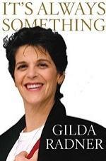 Gilda Radner: It's Always Something