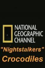 National Geographic Wild Nightstalkers Crocodiles