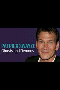 Patrick Swayze: Ghosts And Demons