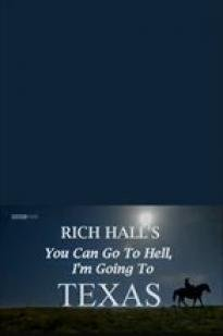 Rich Hall's You Can Go To Hell, I'm Going To Texas