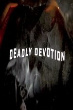 Deadly Devotion: Season 1