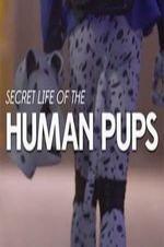Secret Life Of The Human Pups