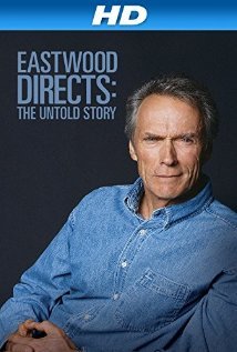 Eastwood Directs: The Untold Story