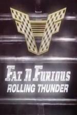 Fat N' Furious: Rolling Thunder: Season 1
