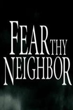 Fear Thy Neighbor: Season 1